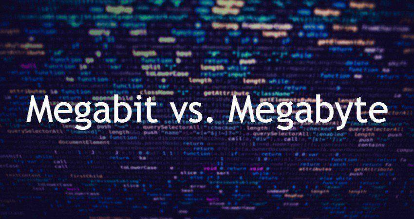Megabit Vs Megabyte